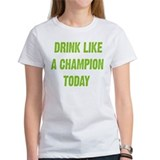 Drink like a Champion Tee