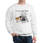 Caveman Census Taker Sweatshirt