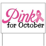 Pink For October Yard Sign