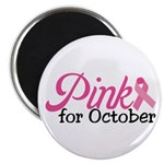 Pink For October Magnet