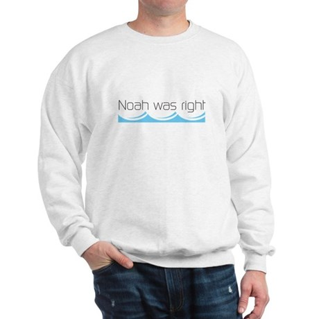 Noah was right Sweatshirt