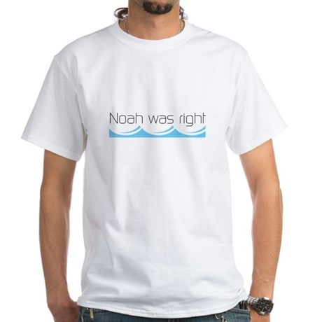 Noah was right White T-Shirt