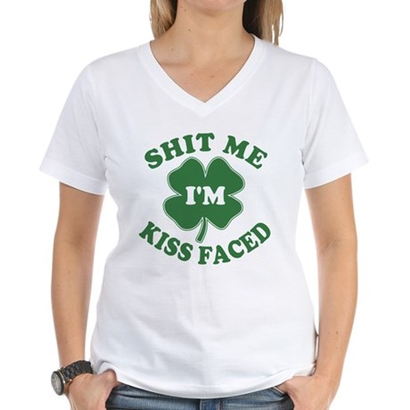 Shit Me I'm Kiss Faced Womens V-Neck T-Shirt