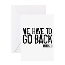 We Have to Go Back Greeting Card