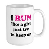 I run like a girl just try to Coffee Mug
