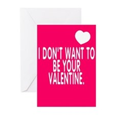 I don't want to be your valentine - Greeting Cards