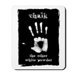 Chalk - The Other White Powder Mousepad