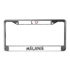 I Love melanie License Plate Frame
