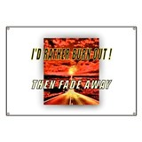 I'D RATHER BURN OUT! THEN FAD Banner