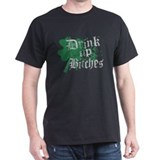 Drink Up Bitches St Pattys Da T-Shirt