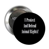 I Protect And Defend Animal Rights.