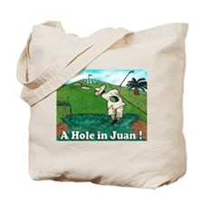 """""""A Hole in Juan"""" Tote Bag"""