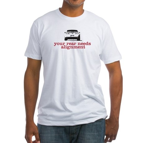 your rear needs alignment Fitted T-Shirt
