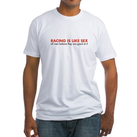 Racing is like sex (men) Fitted T-Shirt
