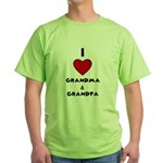 I LOVE GRANDMA AND GRANDPA :) Green T-Shirt