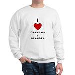 I LOVE GRANDMA AND GRANDPA :) Sweatshirt