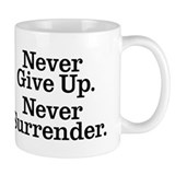 Never Give Up Small Mugs