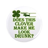 "Does this clover make me look 3.5"" Button"