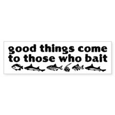 Good Things Come To Those Who Car Sticker
