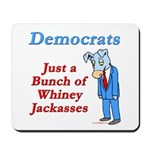 Democrats are Jackasses Mousepad