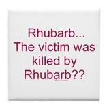 Killed by Rhubarb? Tile Coaster