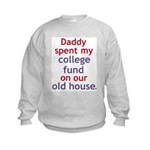 Daddy Spent My College Fund Kids Sweatshirt