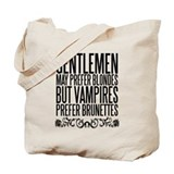 VAMPIRES PREFER BRUNETTES Tote Bag