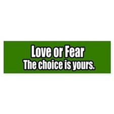 Love Or Fear Bumper Bumper Sticker