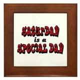 Saturday is a Special Day Framed Tile