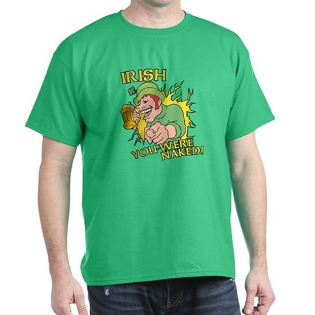 Irish You Were Naked T-Shirt