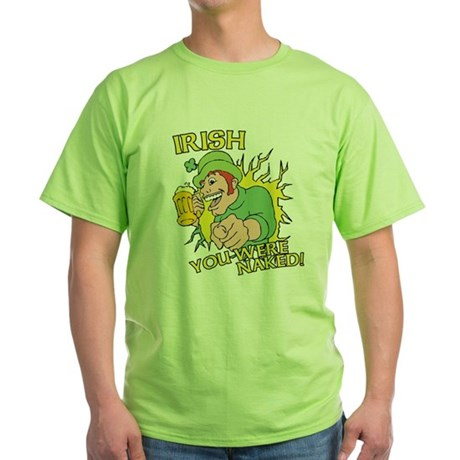 Irish You Were Naked Green T-Shirt