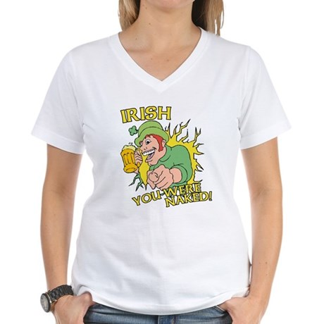 Irish You Were Naked Womens V-Neck T-Shirt