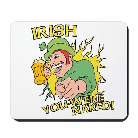 Irish You Were Naked Mousepad