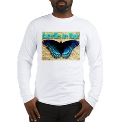 Butterflies Are Magic Long Sleeve T-Shirt