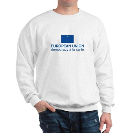 European Union Democracy a l Sweatshirt