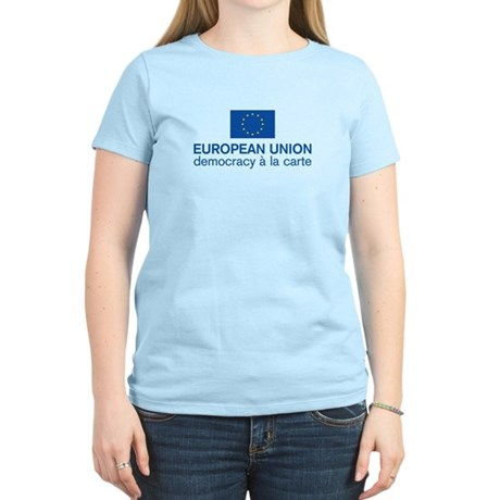 European Union Democracy a l Women's Light T-Shirt