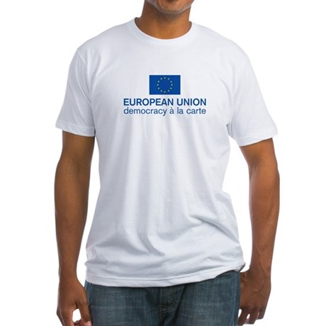 European Union Democracy a l Fitted T-Shirt