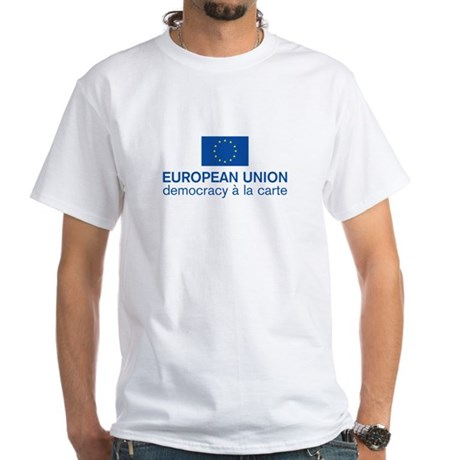 European Union Democracy a l White T-Shirt