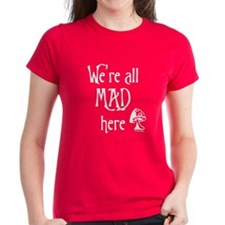 We're All Mad Tee