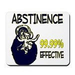 Abstinence: 99.99% Effective Mousepad