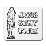Jacob Sent Me Mousepad