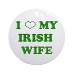 I Love My Irish Wife Ornament (Round)