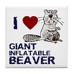 I (HEART) GIANT INFLATABLE BEAVER Tile Coaster
