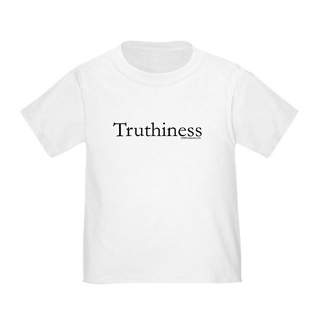 Truthiness Toddler T-Shirt