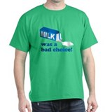 Milk Bad Choice Anchorman T-Shirt