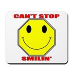 Can't Stop Smiling Mousepad