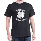 Kiss Me I'm Brownish T-Shirt