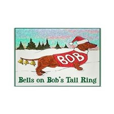 """BELLS ON BOB'S TAIL RING"" Rectangle Mag"