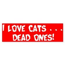 """Dead Cats"" Bumper Bumper Sticker"