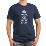 Freak Out & Break Stuff T